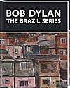 Bob Dylan, The Brazil Series