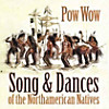 Pow Wow - Song & Dances of the Northamerican Natives, CD